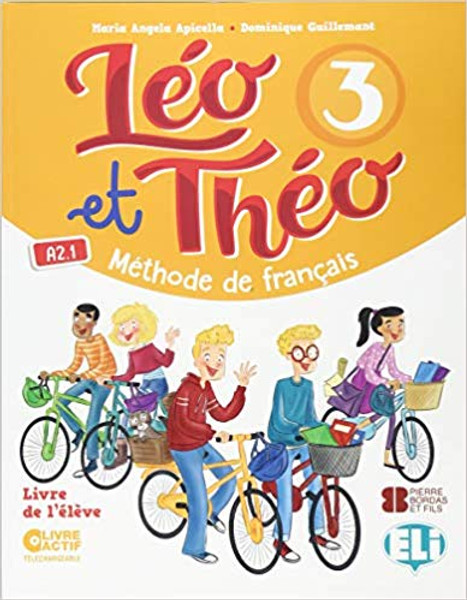 Leo et Theo 3 - Livre eleve A2 Methode de Francais  - Student book - paperback - 11 x 8.5 x 0.2 inches - 96 pages Author: Apicella, Maria Angela and Guiilemant, Dominique Published by: ELI (European Language Institute) 2018 ISBN-13:  9788853623508 Section: French Language learning textbook