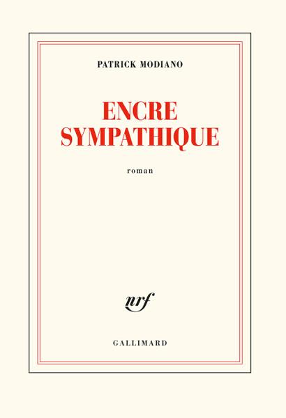 Encre sympathique: 160 pages -  8 x 5.5 x 0.7 inches Author: Modiano, Patrick (Prix nobel de la litterature 2014) Publisher: Gallimard (Blanche) (2019) Isbn-13:  9782072753800 Section: French Fiction book