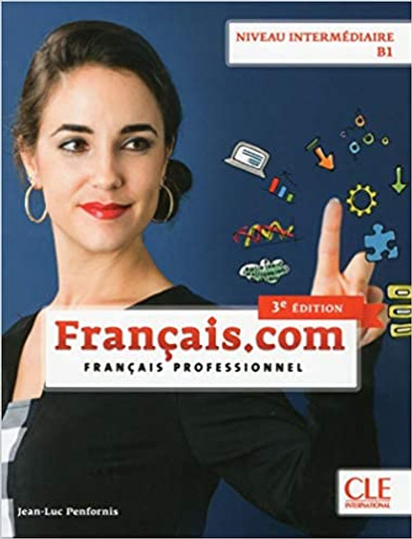 Author: Penfornis, Jean-Luc Published by: CLE International ISBN-13: 9782090386851 Section: French Language learning textbooks Francais.com Livre eleve Intermediaire B1 3eme edition + DVD Francais professionnel - 8.7 x 0.5 x 11.2 inches - 176 pages