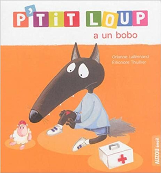 P'tit loup va a la plage Author: Orianne Lallemand et Eleonore Thuillier Published by: Auzou (Mes p'tits albums) ISBN-13: 9782733841341 Section: French children's book 2 To 7 Years