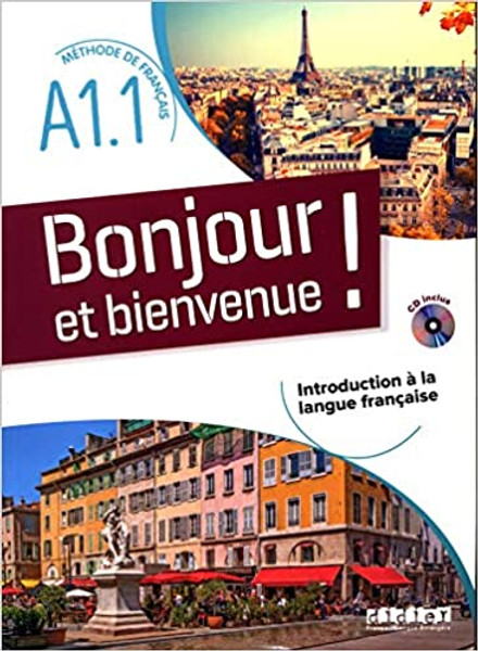 Bonjour et  bienvenue A1.1 Livre + CD