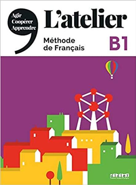 L'atelier Methode de Francais + DVDrom - B1