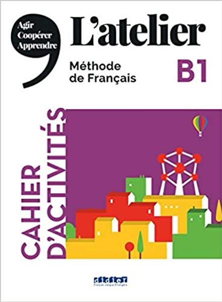 L'atelier Cahier d'activites + CD - B1