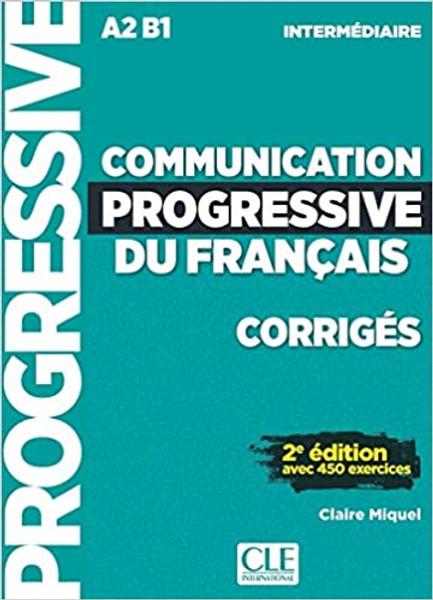 Communication progressive du francais - CORRIGES -  Intermediaire avec 450 exercices - 2e edition (A2B1)