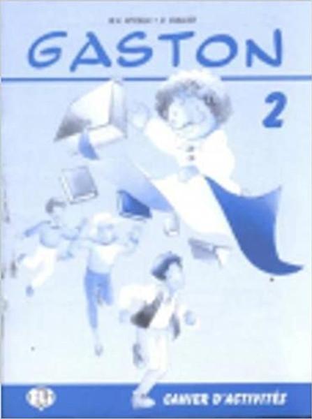 Gaston 2 - Cahier activites 2 Methode de Francais