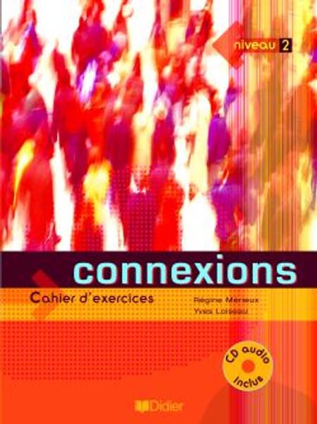 Connexions 2 - Cahier exercices & CD audio