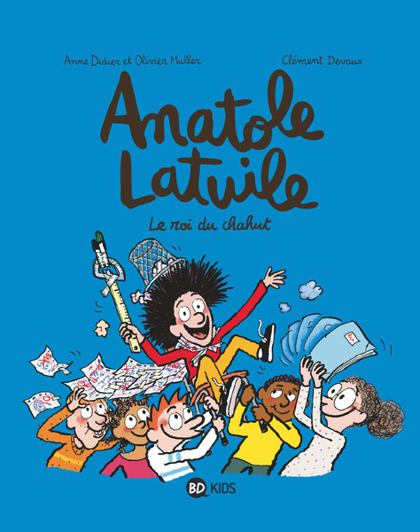 Anatole Latuile T8 Le roi du chahut