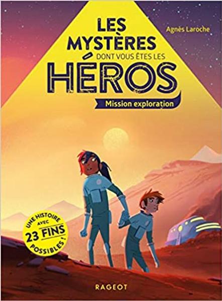 Les mysteres dont vous etes les heros: Mission exploration