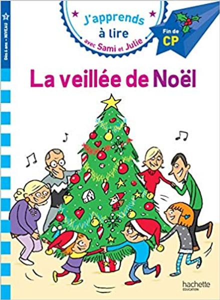 Sami et Julie: La veillee de Noel (CP - Niveau 3)