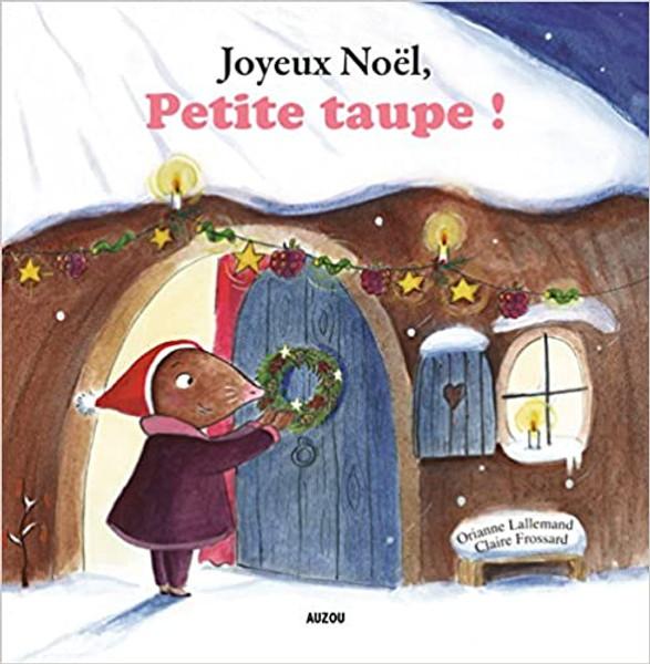 French children's book Joyeux Noel, Petite Taupe!