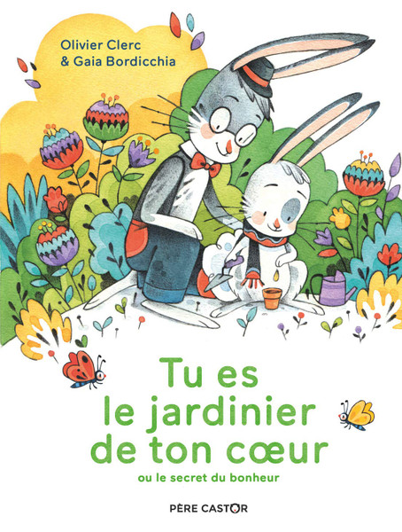 French children book Tu es le jardinier de ton coeur : Ou le secret du bonheur