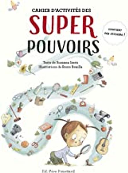 French children's book Cahier d'activites des superpouvoirs (avec sticker)