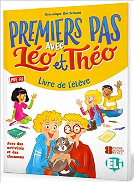 French textbook Premier pas avec Leo et Theo - Livre eleve Pre A1 Methode de Francais