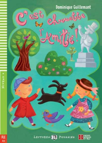 French easy reader C'est chouette l'amitié