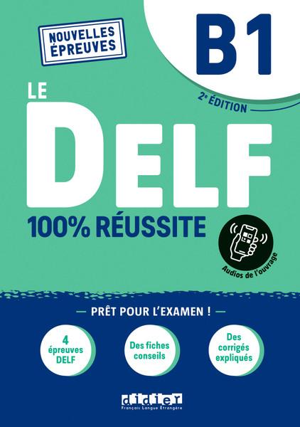 French textbook Le DELF B1 100% réussite nouvelle édition