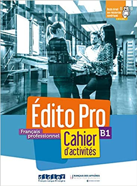 French textbook Edito PRO B1 Cahier d'activites with CDmp3