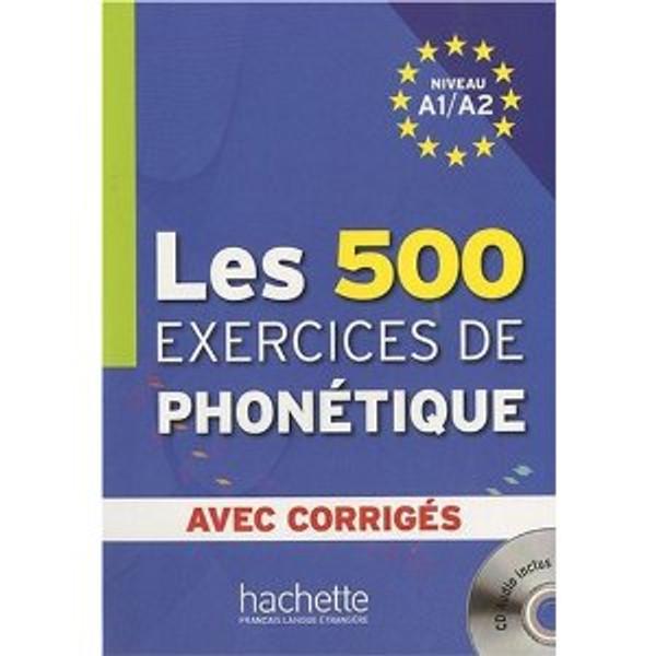 500 Exercices de Phonetique Niveau A1/A2  (with CD mp3)