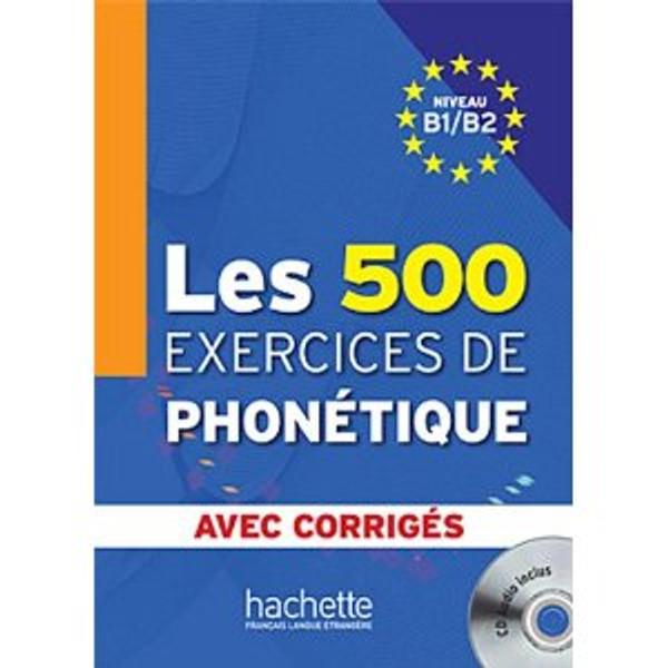 500 Exercices de Phonetique Niveau B1/B2  (with CD mp3)