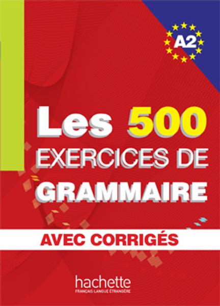 500 Exercices de grammaire A2