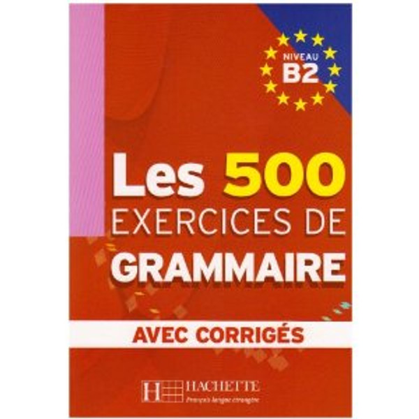 500 Exercices de grammaire B2
