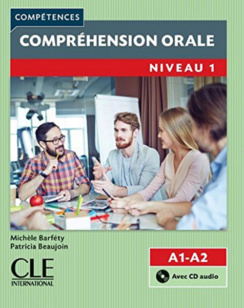 Competences: Comprehension orale Niveau 1 (A1, A2) (With CD audio)
