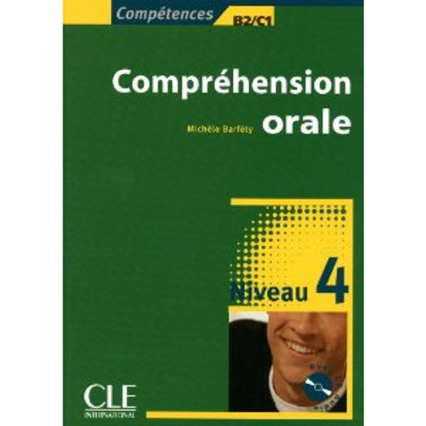 Comprehension orale Niveau 4 (B2,C1) (With CD audio)