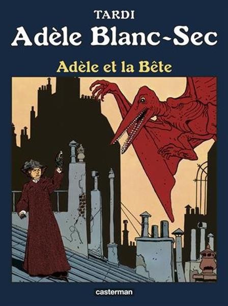 Adele Blanc-sec T1 - Adele et la bete (NE)