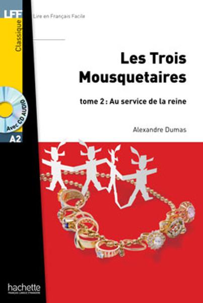 Les trois mousquetaires tome 2 - au service de la reine - (with CD audio MP3) - DUMAS - Easy reader A2