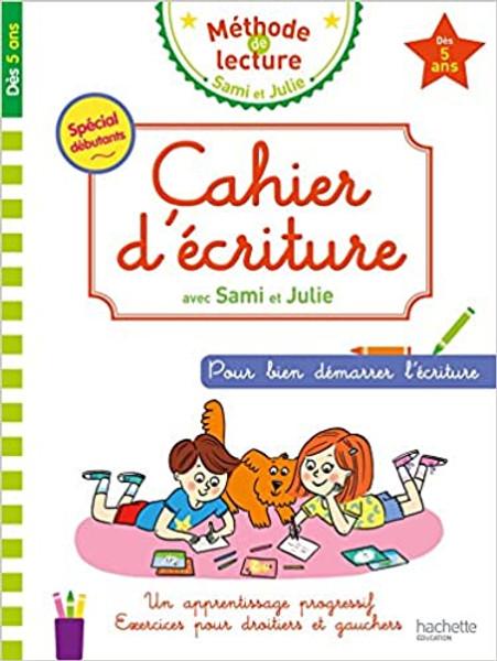 Cahier d'ecriture avec Sami et Julie Des 5 ans