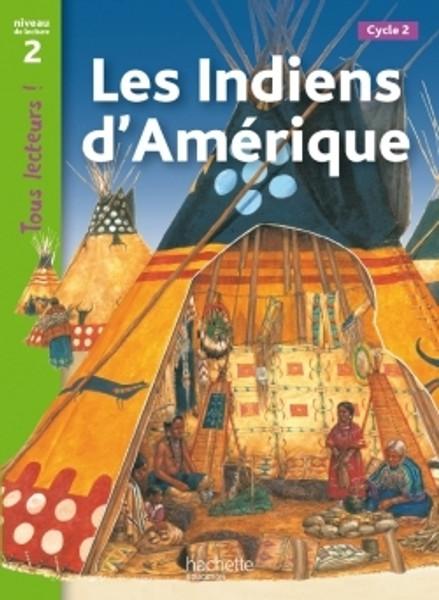 Tous lecteurs! Les indiens d'Amerique