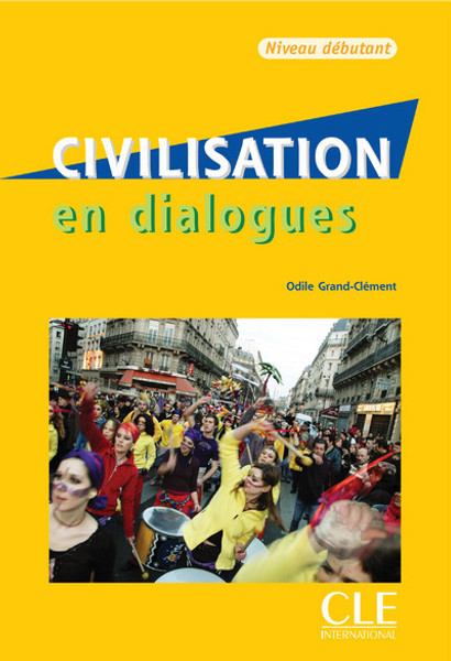 Civilisation en dialogues (with CD) Debutant (A1-A2)