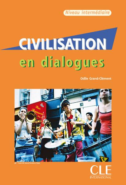 Civilisation en dialogues (with CD) Intermediaire (B1-B2)