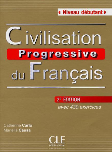 Civilisation progressive du francais -  Debutant 430 exercices (with CD) - 2e edition