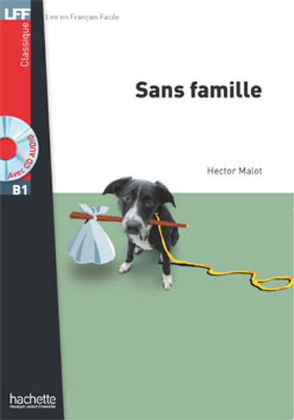 Sans famille (with CD audio MP3) - Malot - Easy reader B1