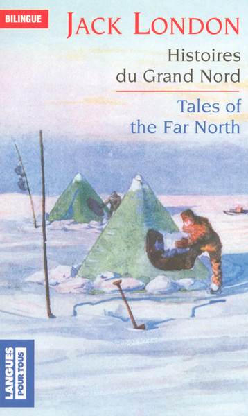 Histoires du Grand Nord - Tales of the Far North