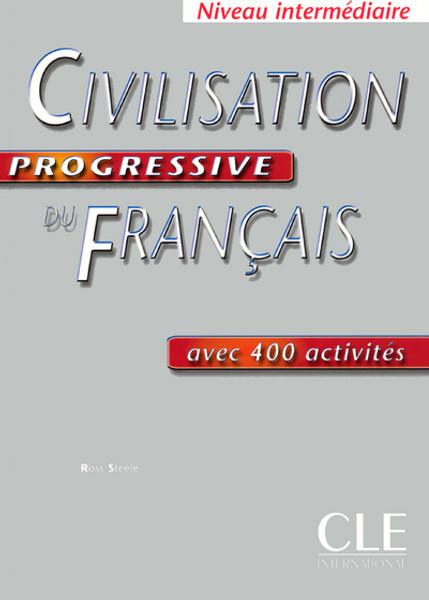 Civilisation progressive du Francais -  Intermediaire avec 400 activites
