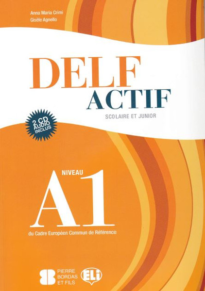 DELF ACTIF scolaire et Junior niveau A1  with 2 CD audio