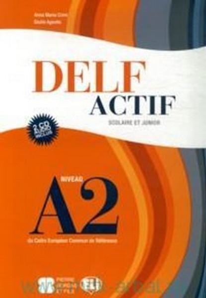 DELF ACTIF scolaire et Junior niveau A2 with 2 CD audio