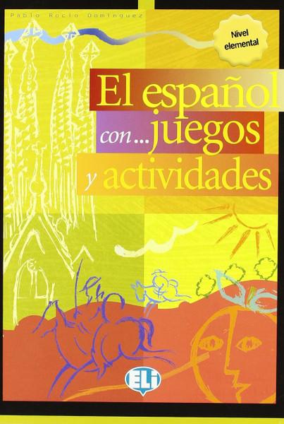 El espanol con...juegos y actividades - Nivel Elemental