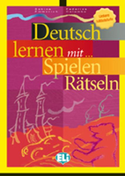 Deutsch lernen mit...Spielen und Ratseln - Untere Mittelstufe