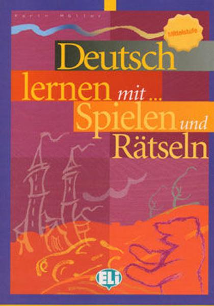 Deutsch lernen mit...Spielen und Ratseln - Grundstufe