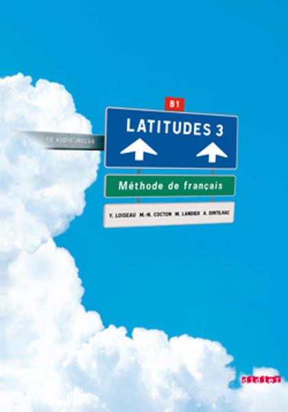 Latitudes niveau 3 -  methode de français Livre Eleve  (+1CD audio) - B1