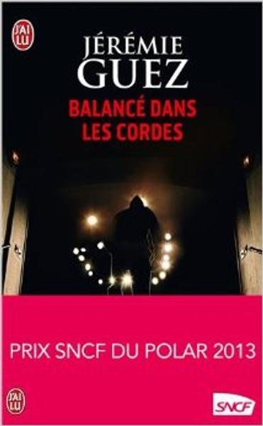 Balance dans les cordes - Prix SNCF du polar 2013