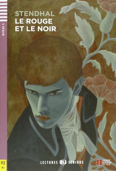 Le rouge et le noir (with CD audio) - Stendhal - Easy reader B1