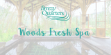 Woods & Fresh & Spa