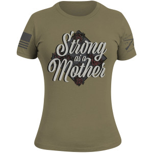 Grunt Style Women's Strong As A Mother T-Shirt - Military Green