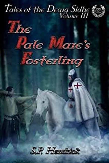 The Pale Mare's Fosterling: Volume I of the Tales of Dearg-Sidhe