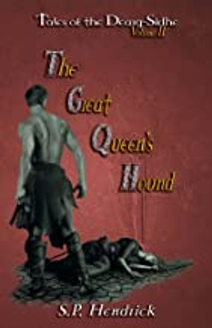 Tales of the Great Queen's Hound: Volume II of the Tales of Dearg-Sidhe