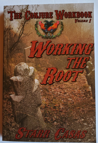 The Conjure Workbook Volume I: Working the Root