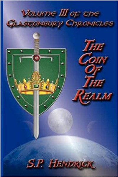 The Coin of the Realm: Volume III of the Glastonbury Chronicles